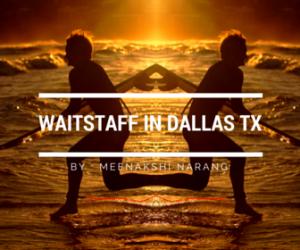 Waitstaff in Dallas TX