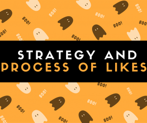 Strategy and Process of Likes
